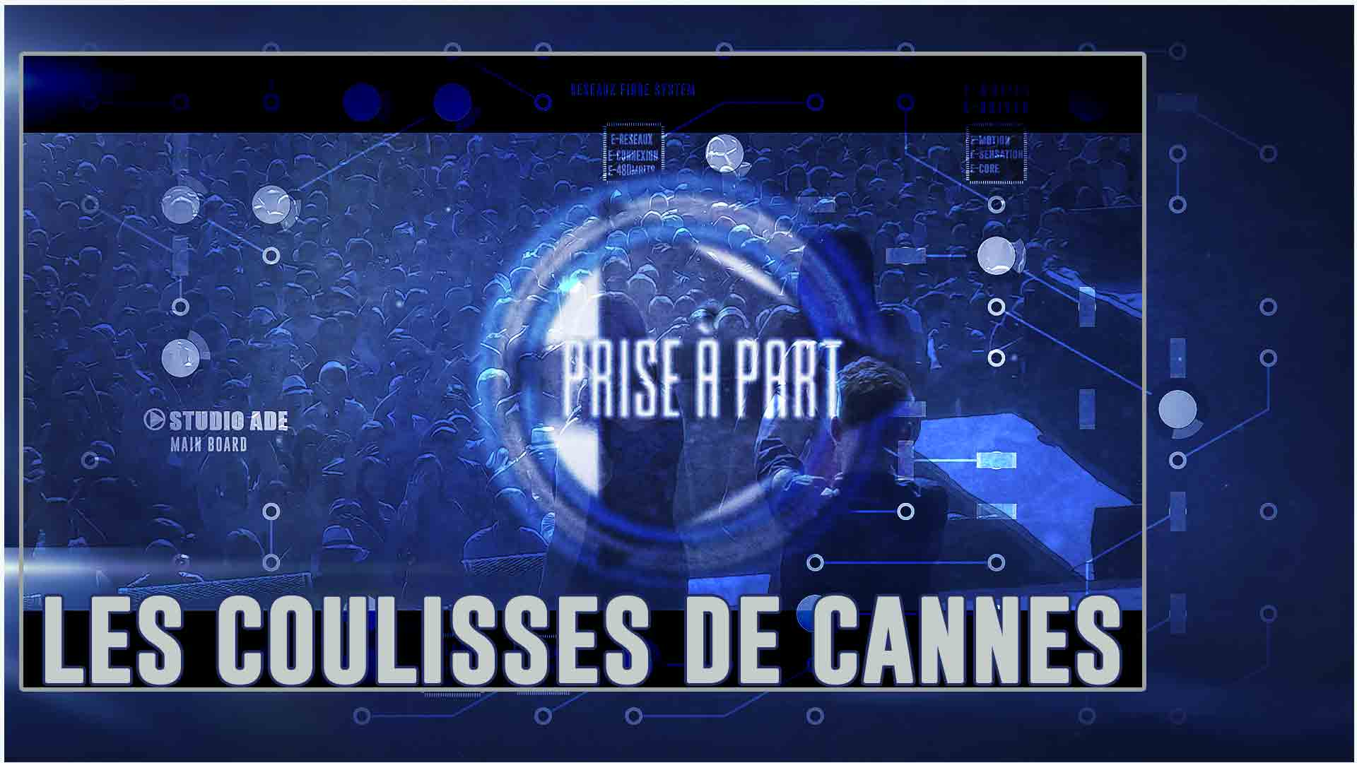 video coulisses spectacle cannes